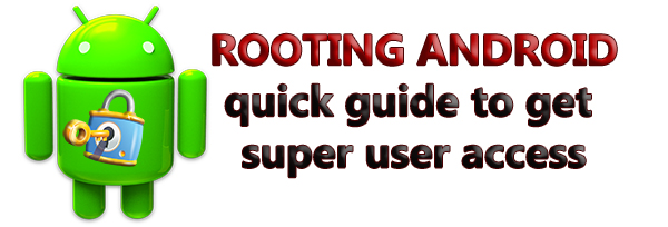 Rooting Android - quick guide to get super user access