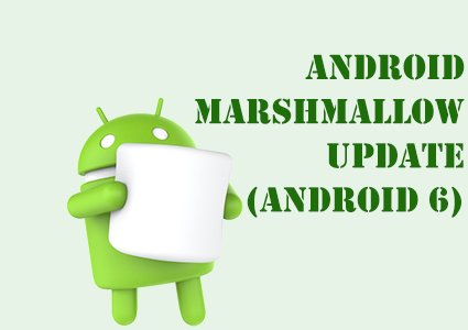 Android update · Android Marshmallow update (Android 6