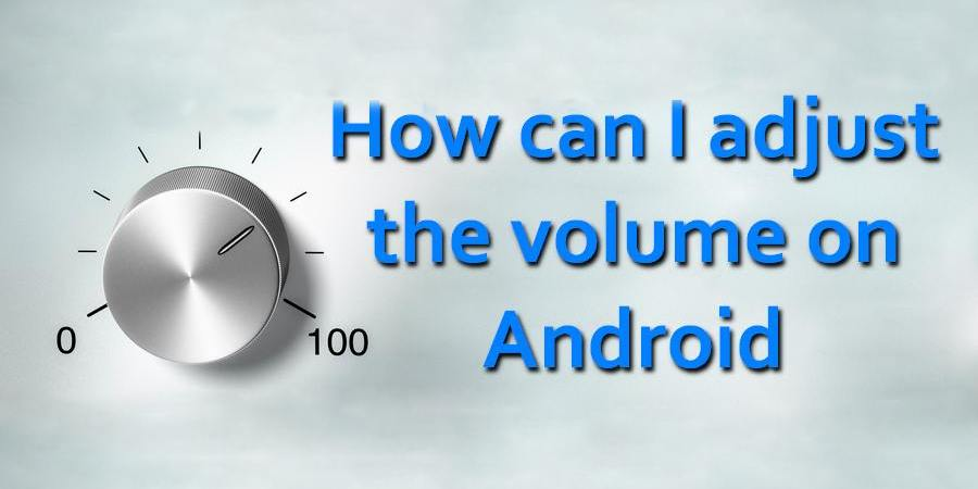 How can I adjust the volume on Android