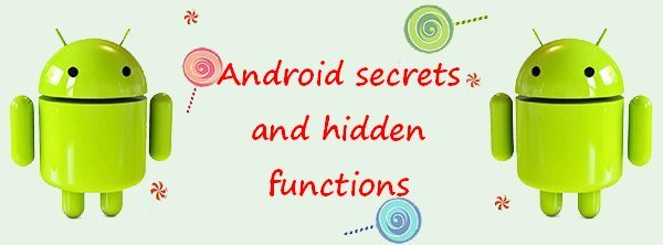 Android secrets and hidden functions