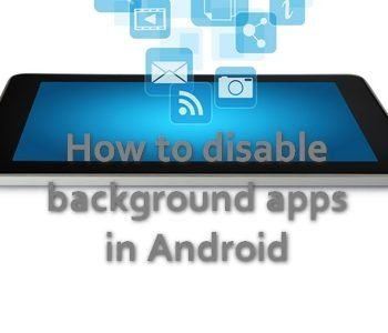 how to go to backgroung apps for disabling