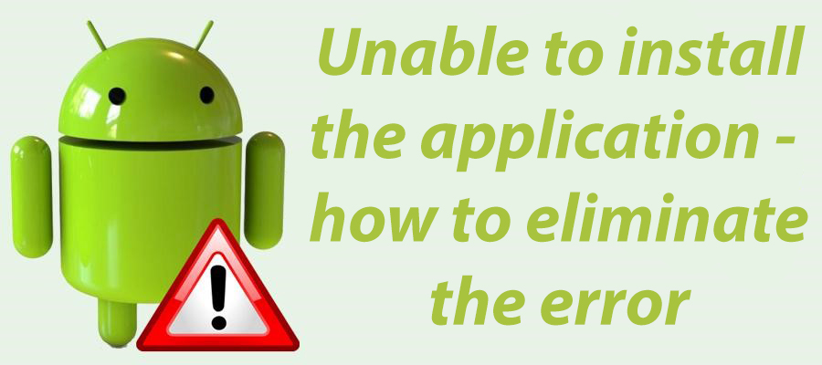Unable to install the application — how to eliminate the error