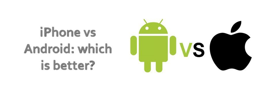 iPhone vs Android: which is better