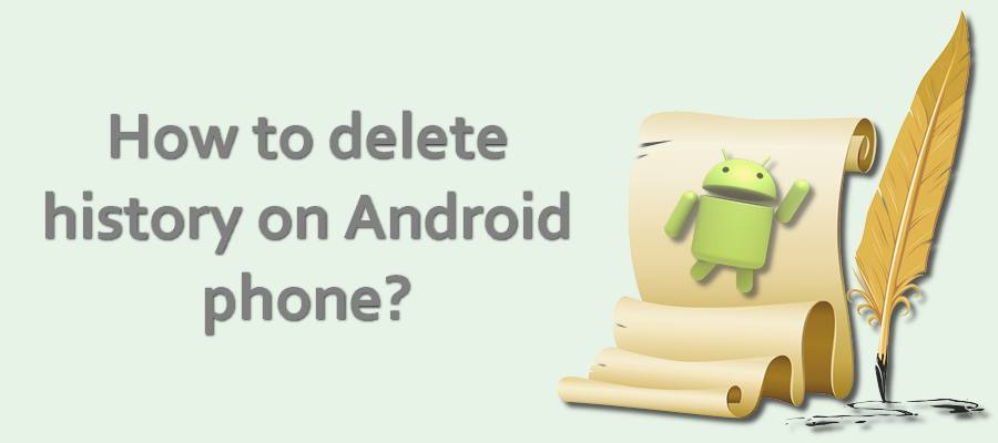 How to delete history on Android phone?