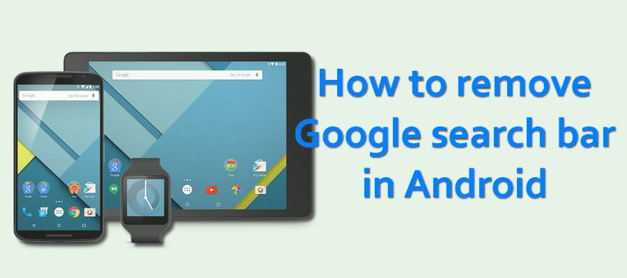 How to remove Google search bar in Android