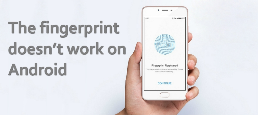 The fingerprint doesn't work on Android. There is a solution!