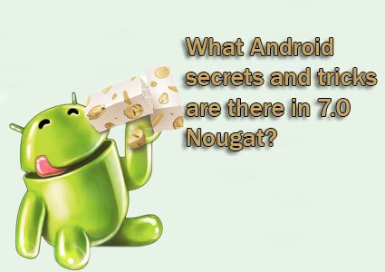 android secrets and tricks