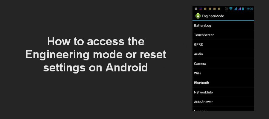 How to access the Engineering mode or reset settings on Android