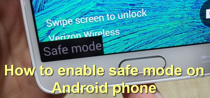 How to enable safe mode on Android phone