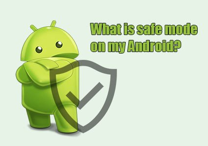 what is safe mode on my android