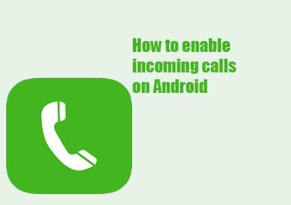 enable incoming calls