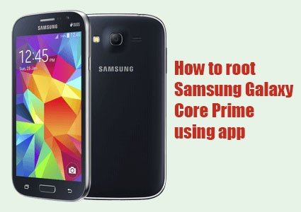 how to root samsung galaxy core prime