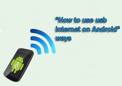 how to use usb internet on android