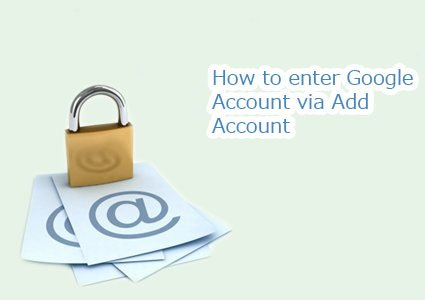 how to enter google account