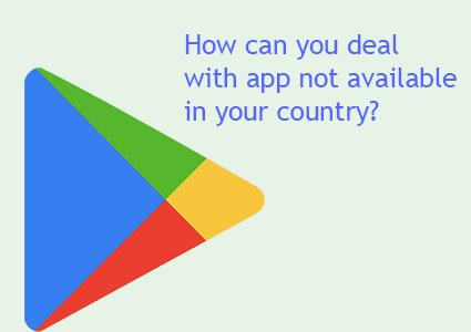 app not available in your country