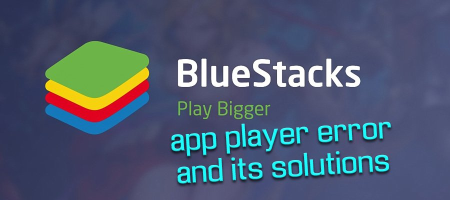 bluestacks app player error