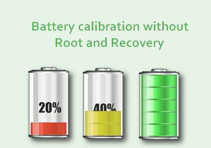 Battery calibration without Root and Recovery