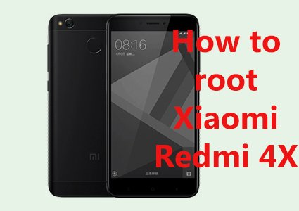 How to Root Xiaomi Redmi 4X