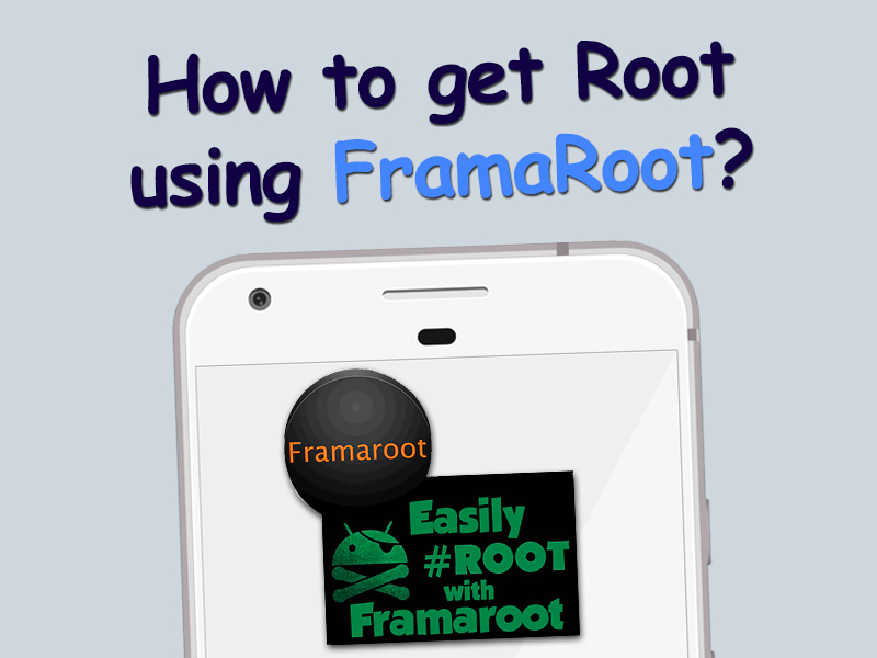How to get Root Framaoot apk download